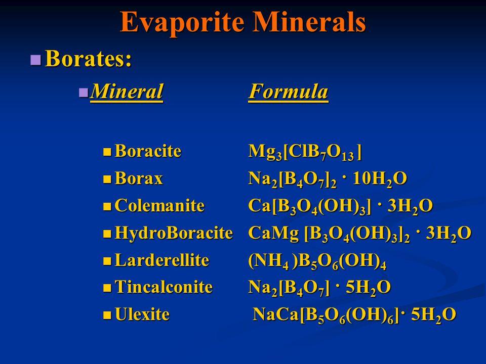 Evaporite Minerals Borates: Mineral Formula Boracite Mg3[ClB7O13 ]